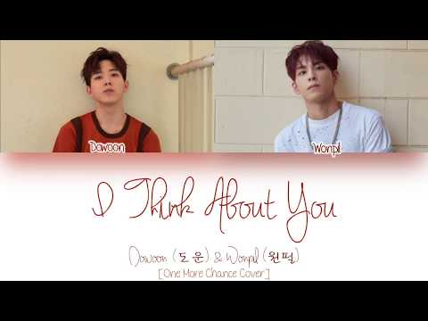 DAY6 Wonpil (원필) & Dowoon(도운) - I Think About You (Cover) [Color Coded | Han/Rom/Eng Lyrics]