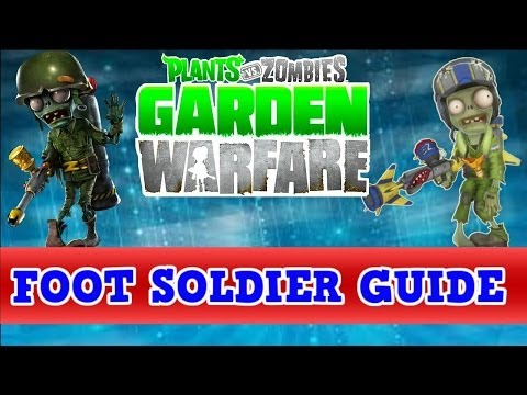 Plants vs Zombies Garden Warfare - How To Play Better With The Foot Soldier *Foot Soldier Guide*