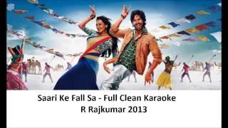 Saari Ke Fall Sa Full Clean Karaoke With Lyrics - R Rajkumar - 2013