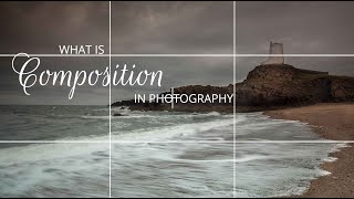 What Is Composition In Photography