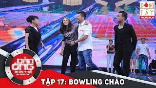 dan ong phai the  tap 17 vong 3 bowling chao