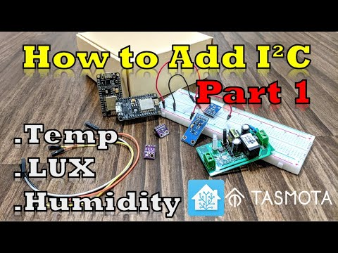 Part 1 - How to Expand Tasmota/Sonoff Devices with the I2C