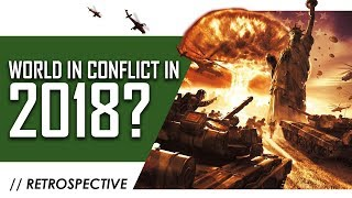 World in Conflict in 2018: A Retrospective Analysis