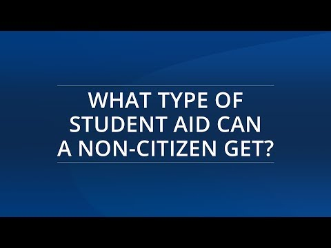 What Type Of Student Aid Can A Non Citizen Get?