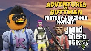 Adventures of Buttman #9: Fartboy and Bazooka Monkey! (Annoying Orange GTA V)