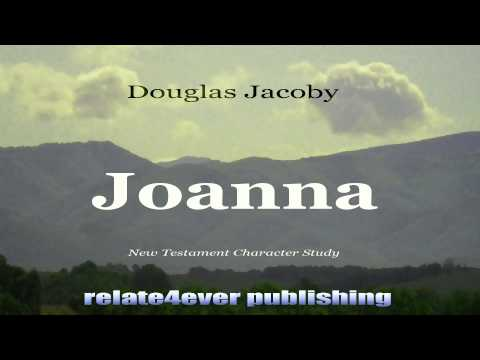 Joanna New Testament Character Study by Douglas Jacoby