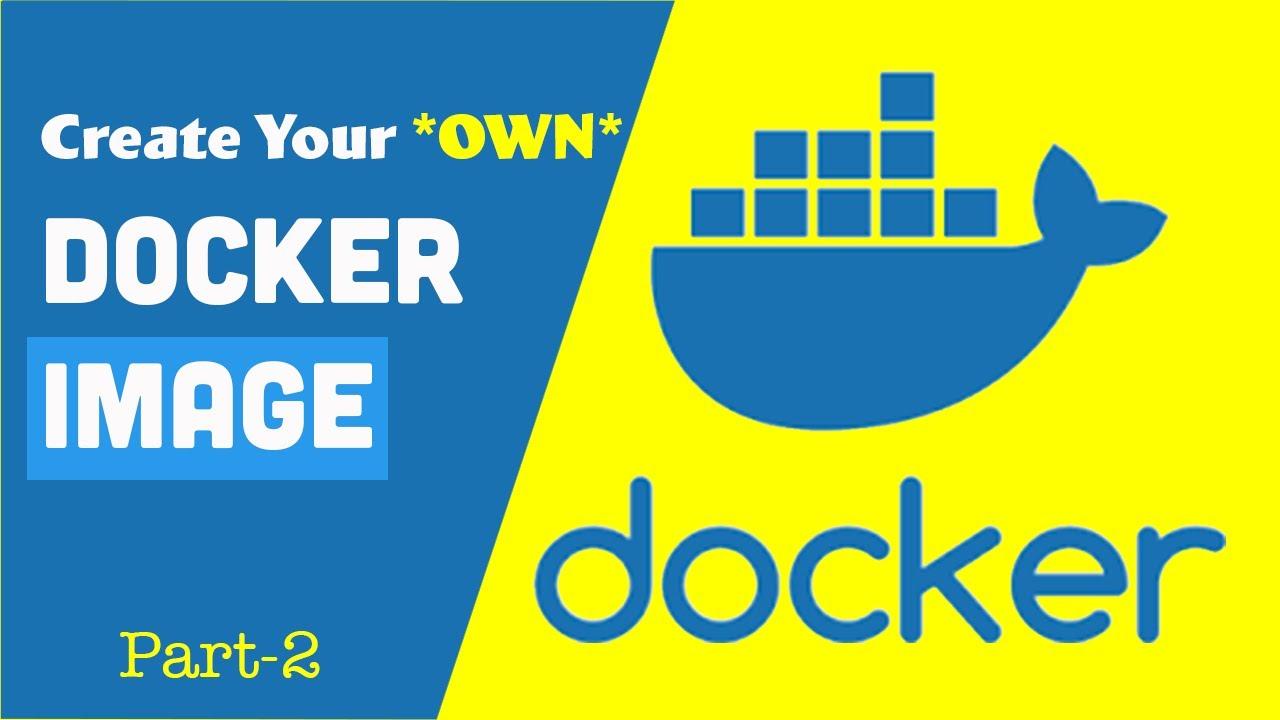 Docker creating an image | Build and run your image | Docker Fundamentals