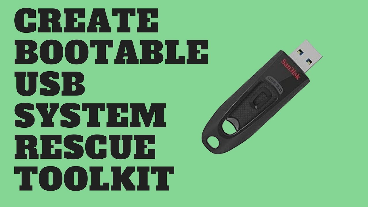 Create Bootable Usb System Rescue Toolkit Youtube