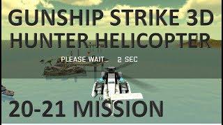 Gunship Strike 3D Hunt Helicopter 20-21 mission