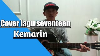 seventeen kemarin|cover mp3