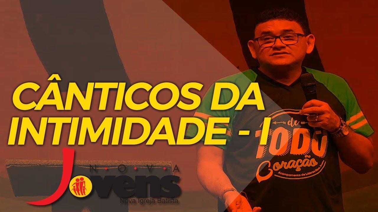 CÂNTICOS DA INTIMIDADE - I