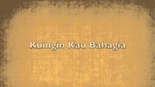 God Bless - Kar'na Kuingin Kau Bahagia (Lirik Video)