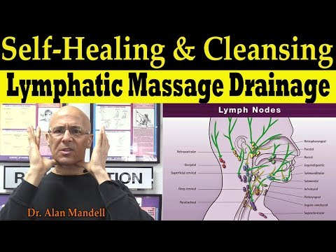 Self Healing & Cleansing Lymphatic Massage Drainage - Dr. Alan Mandell, D.C.