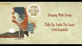 Sleeping With Sirens - Tally Up, Settle The Score (Sub. Español)
