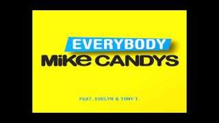 Mike Candys - Everybody ft. Evelyn & Tony T(Radio Edit)