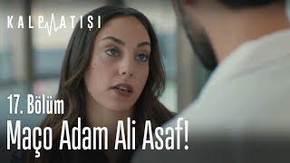 Maço Adam Ali Asaf! - Kalp Atışı 17. Bölüm