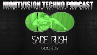 Sade Rush [H] - NightVision Techno PODCAST 12 pt.1