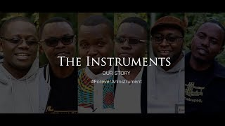 Our Story - The Instruments