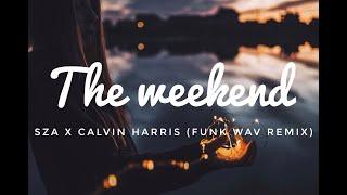 Sza X Calvin Harris The Weekend Funk Wav Remix Audio