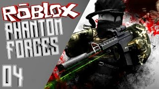 ROBLOX: Phantom Forces Ep: 04 - WHY AM I DOING SO BAD?!?