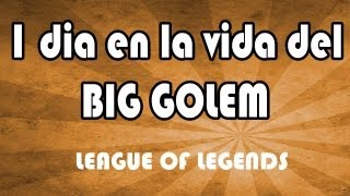 league-of-legends-un-dia-en-la-vida-del-big-golem