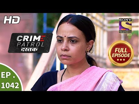Crime Patrol Dastak - Ep 1042 - Full Episode - 16th May, 2019
