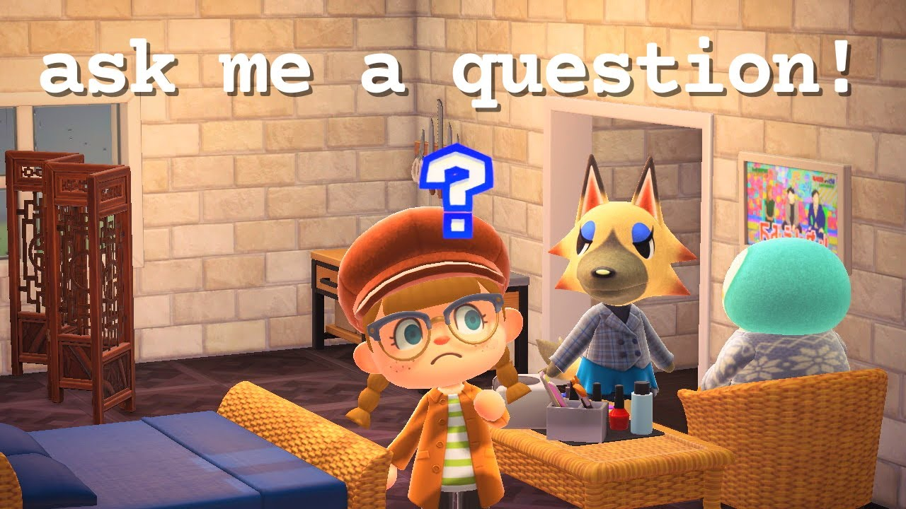 ask me a question ~ Animal Crossing New Horizons