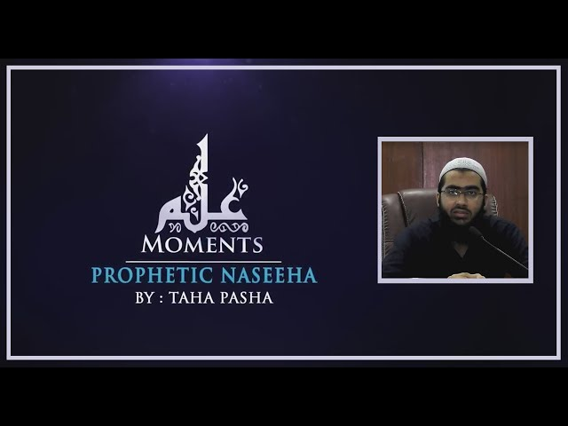 Prophetic Naseeha  ┇Ilm Moments┇Burooj Institute┇ᴴᴰ