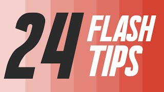 24 FLASH TIPS