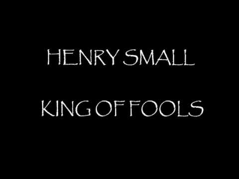 HENRY SMALL KING OF FOOLS