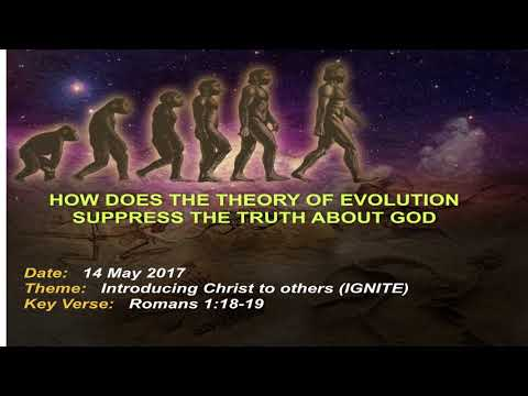 Session 11 How does the theory of evolution suppress the truth about God (Part 1-7)