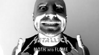 MetallicA Moth Into Flame reaction!!!