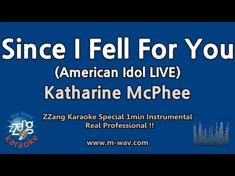 Katharine McPhee-Since I Fell For You (American Idol)(1 Minute Instrumental) [ZZang KARAOKE]