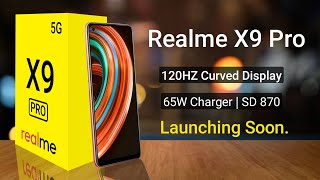 Realme X9 Pro 5G | Coming With 120HZ Curved Display, Snapdragon 870 | 50MP | Realme X9 Series