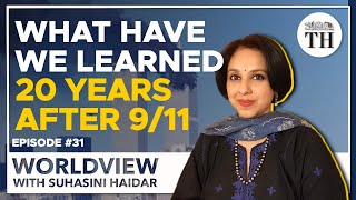 20 years after 9/11, what have we learned? | Worldview with Suhasini Haidar