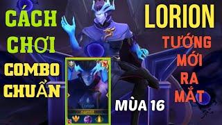 Cách chơi Lorion mùa 16   Hướng dẫn chơi Lorion tướng mới Liên Quân   TOP.1 Arum