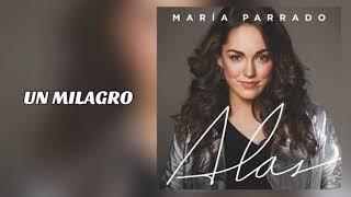 Un Milagro - María Parrado Ft. Antonio José