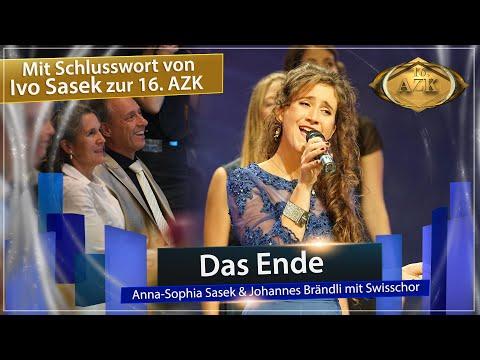 16. AZK: ♫ Das Ende ♫ – Anna-Sophia Sasek & Johannes Brändli mit Swisschor