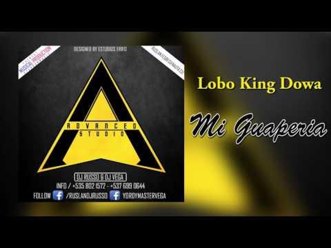 Lobo KinG Dowa - Mi Guaperia (Audio Oficial) 2017