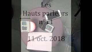 Replay Les Hauts parleurs n°11 - 11oct 2018