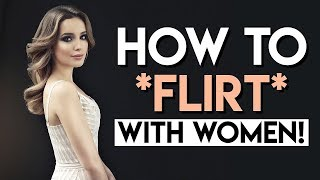 How To 💋Flirt💋 With Women