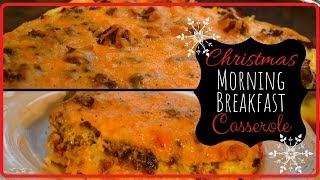 Breakfast Casserole I Christmas Morning Breakfast