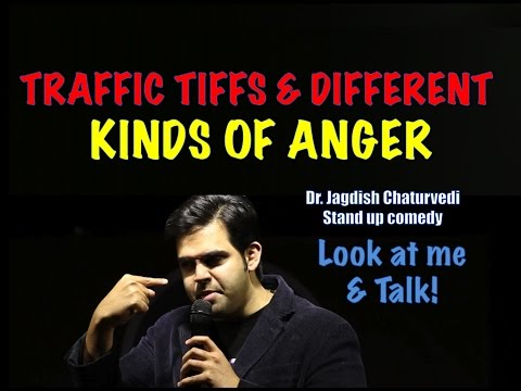 Traffic Tiffs and Different Types of Anger- Doctor Jagdish Chaturvedi: Stand up Comedy Show India