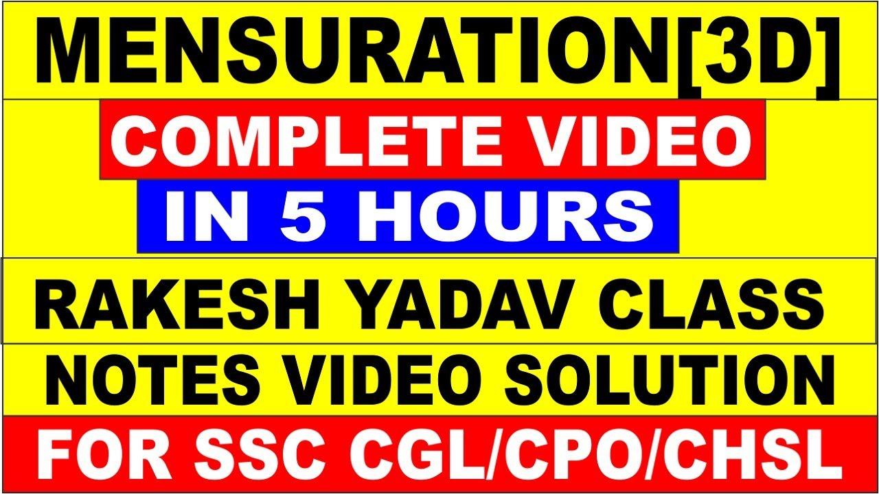 MENSURATION[ 3 D] COMPLETE VIDEO [RAKESH YADAV CLASS NOTES VIDEO SOLUTION]  FOR SSC CGL|| SSC CHSL||