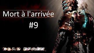 Dead space épisode 9: Mort à l'arrivée