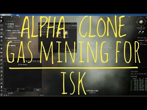 Gas mining and Scanning tutorial for Alpha clones