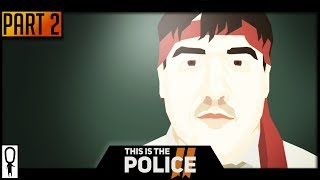 My Officers Are Bums - THIS IS THE POLICE 2 - Part 2 - Let