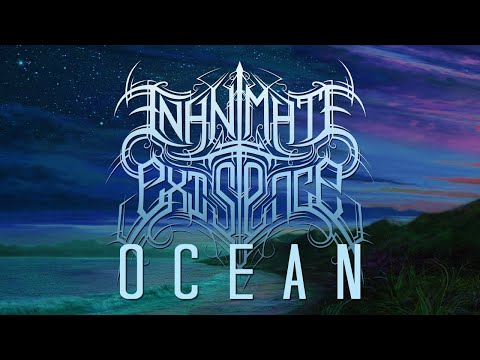 INANIMATE EXISTENCE - Ocean [NEW SONG - Official Stream 2019] Mp3
