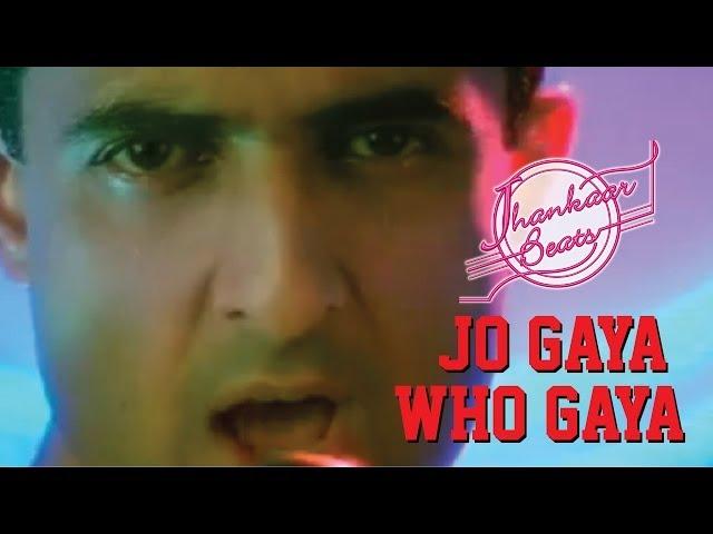 Jhankaar Beats - Jo Gaya Woh Gaya