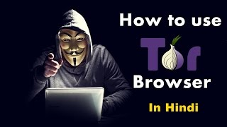 How to use TOR Browser - Practical Video (In Hindi)